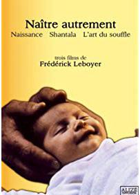 Naitre Autrement: Naissance – Shantala – L'Art Du Souffle