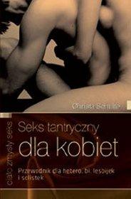 Seks tantryczny dla kobiet. Poradnik dla lesbijek, bi, hetero i solistek
